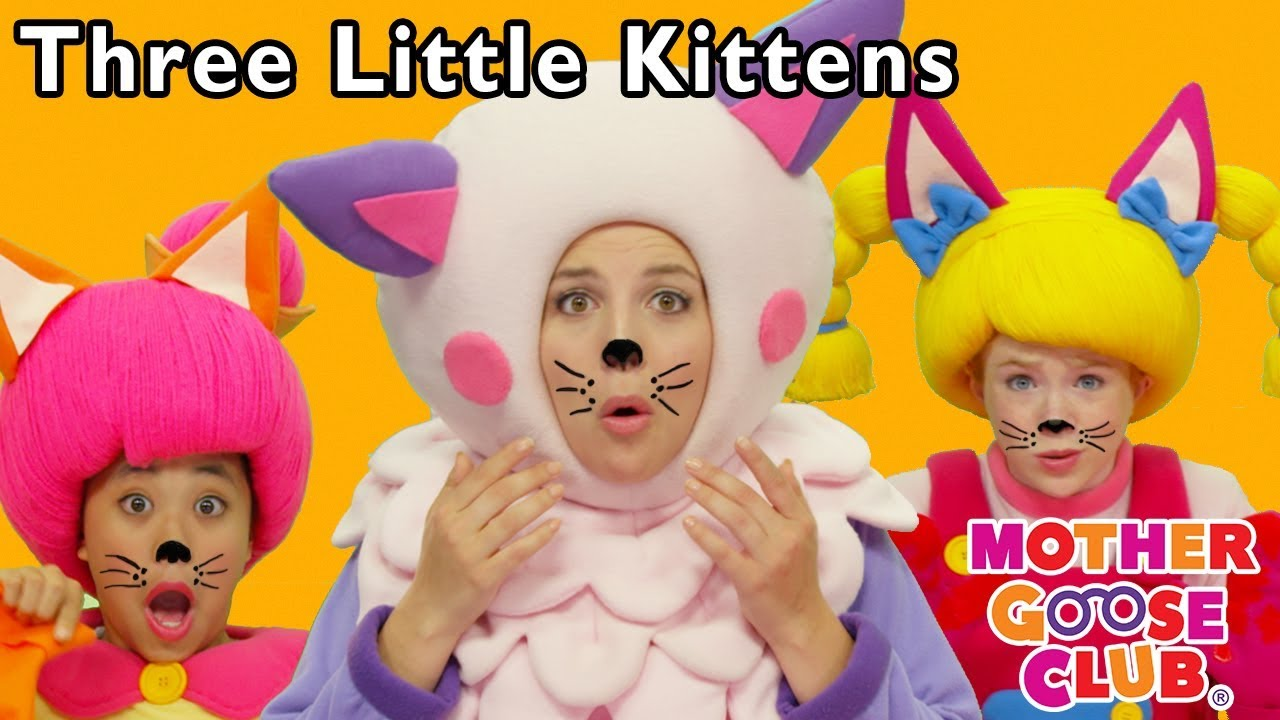 Three Little Kittens | Nursery Rhyme | Baby songs | Kids Rhymes | Mother Goose Club collection