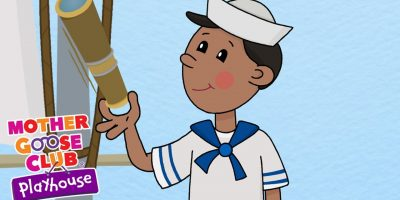 A Sailor Went to Sea – Summer Songs! – Mother Goose Club Playhouse Kids Song