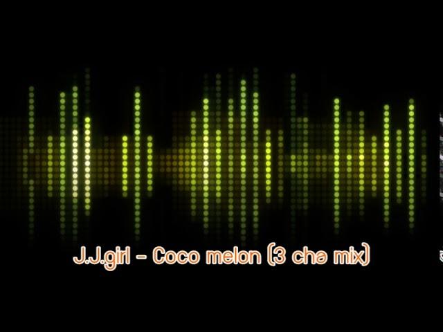 J.J.girl – Coco melon (3 cha mix)