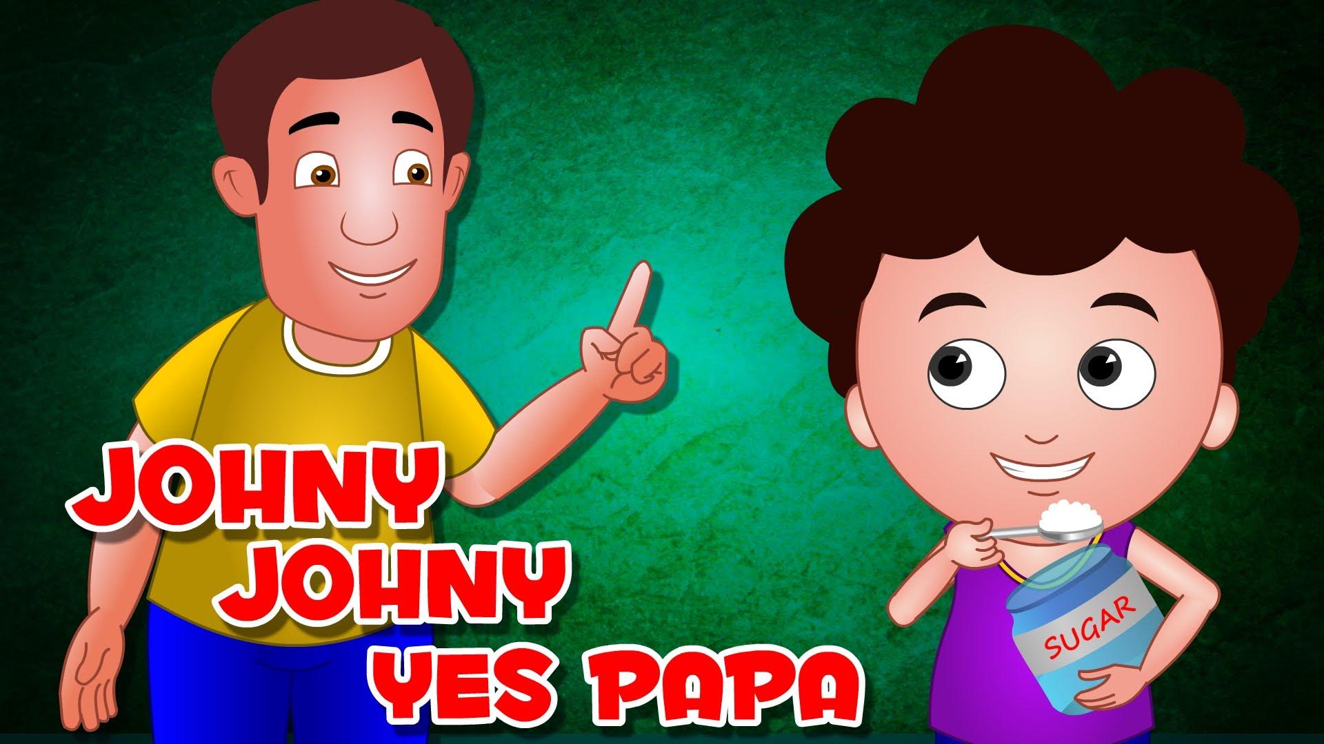 Johny Johny Yes Papa   Nursery Rhymes with Lyrics  Cartoon Animation English Nursery rhyme