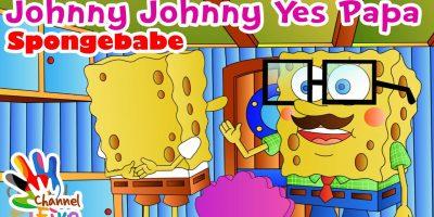 Spongebabe Johnny Johnny Yes Papa Nursery Rhyme for Children