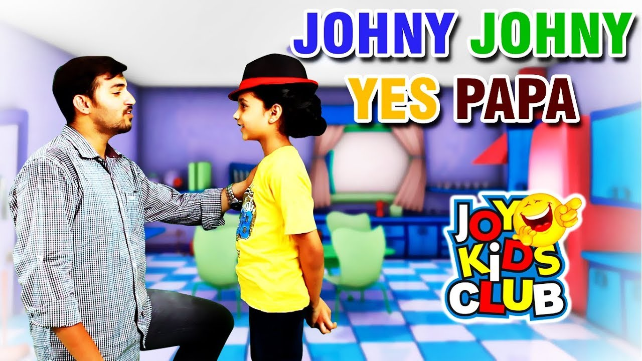 Johny Johny Yes Papa | Nursery Rhyme With Live Characters | Joy Kids Club | 2017