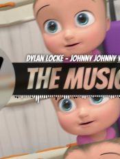 Dylan Locke – JOHNNY JOHNNY YES PAPA (EDM REMIX)