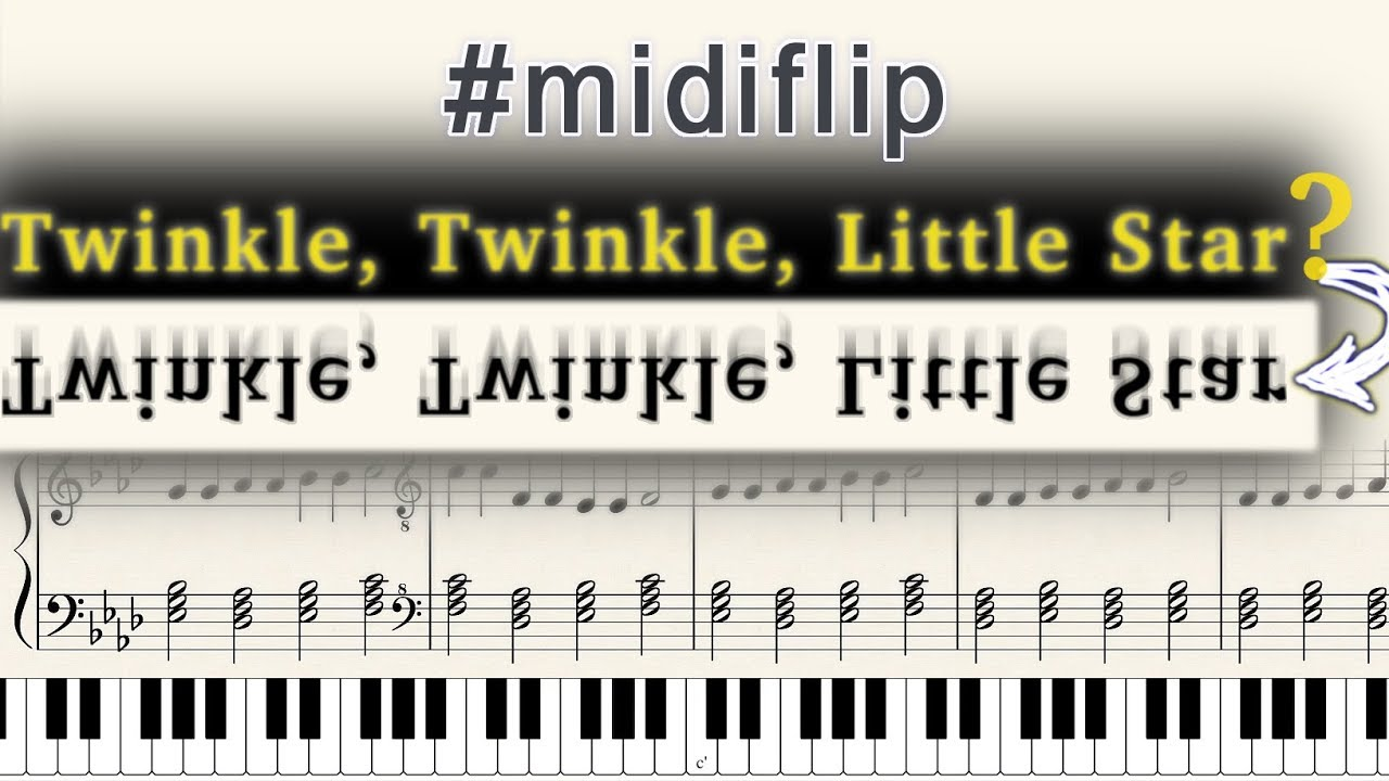 "Inverted ""Twinkle Twinkle Little Star"" sounds cool! #midiflip"