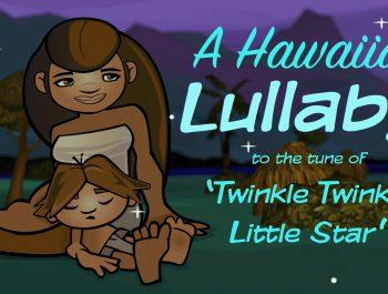 A Hawaiian Lullaby • Twinkle, Twinkle, Little Star