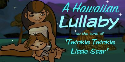 A Hawaiian Lullaby • Twinkle, Twinkle, Little Star