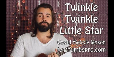 Twinkle Twinkle Little Star – Beginner Chord Melody Ukulele Lesson