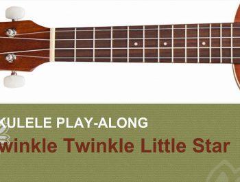 BEST Ukulele Lesson – Twinkle Twinkle Little Star – Ukulele Solo Play A-Long w/TAB