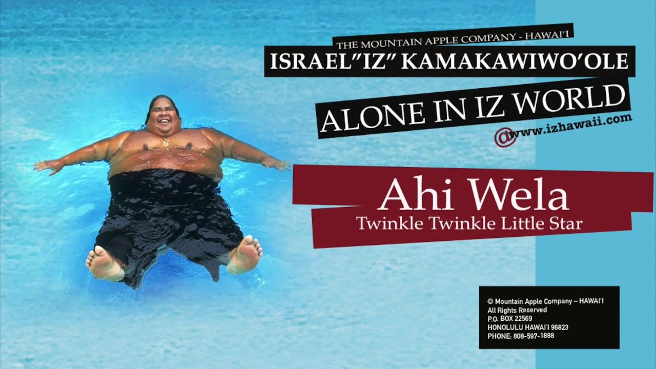 """Ahi Wela Twinkle / Twinkle Little Star – Israel """"IZ"""" Kamakawiwoʻole"""