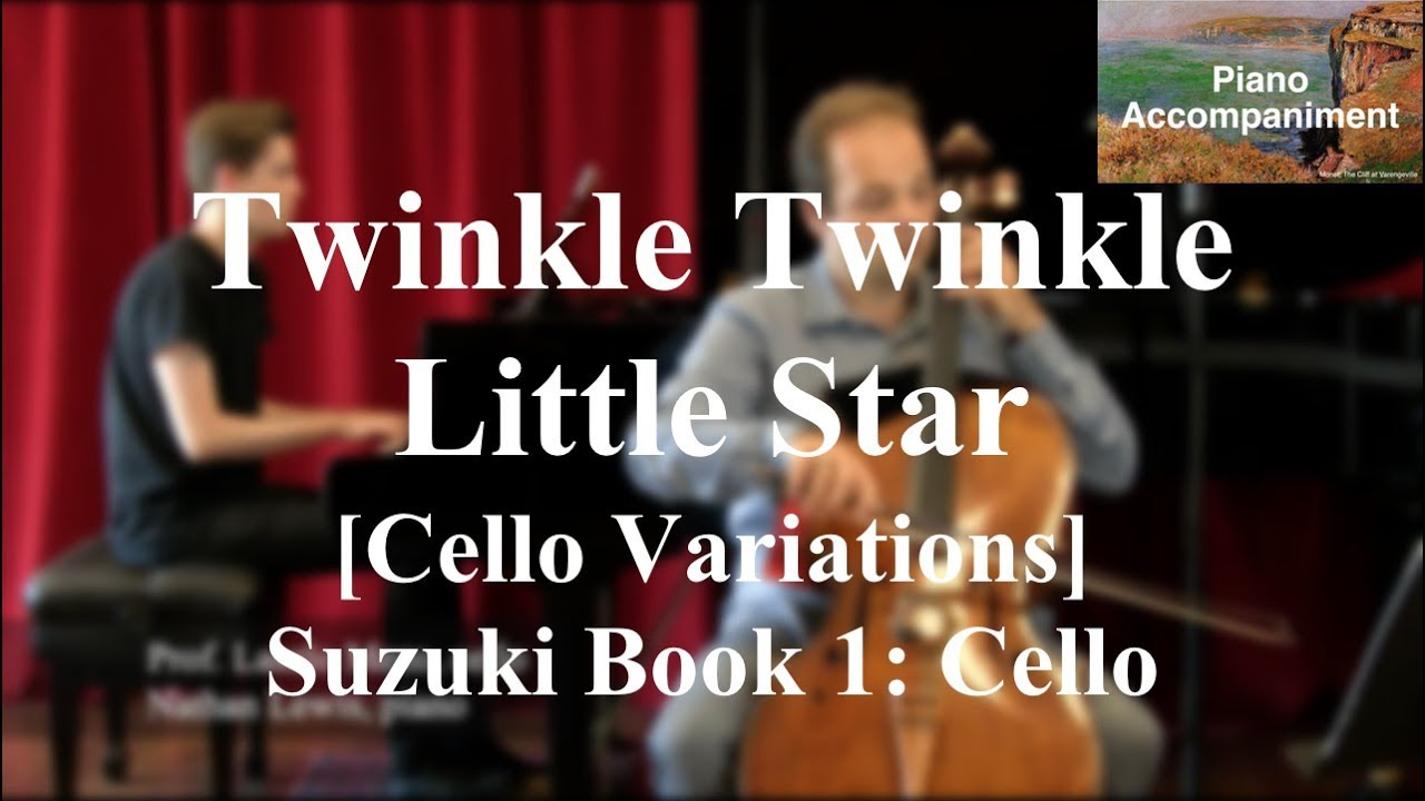 1. Twinkle Twinkle Little Star Variations – PRACTICE ALONG -Suzuki Cello 1