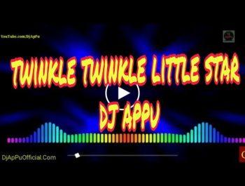 Twinkle twinkle little star || dj appu twinkle twinkle little star odia song -DjApPuOfficial