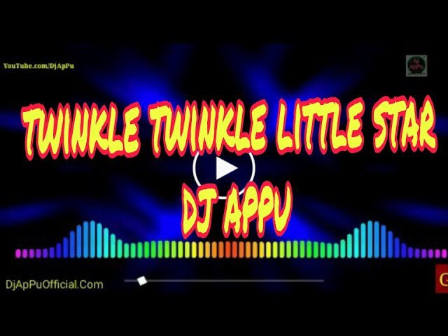 Twinkle twinkle little star || dj appu twinkle twinkle little star odia song -DjApPuOfficial